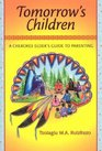 Tomorrow's Children : A Cherokee Elder's Guide To Parenting