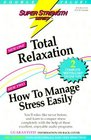 Super Strength Total Relaxation/How to Manage Stress Easily