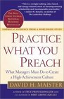Practice What You Preach  What Managers Must Do to Create a High Achievement Culture