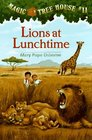 Lions at Lunchtime (Magic Tree House, Bk 11)