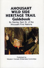 Ahousaht Wild Side Heritage Trail: Guidebook
