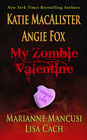 My Zombie Valentine: Bring Out Your Dead / Gentlemen Prefer Voodoo / Zombiewood Confidential / Every Part of You