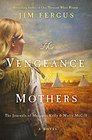 The Vengeance of Mothers The Journals of Margaret Kelly  Molly McGill