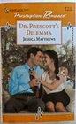 Dr. Prescott's Dilemma (Harlequin Prescription Romance)