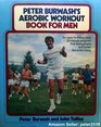 Peter Burwash's Aerobic Workout Book for Men