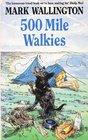 500 Mile Walkies