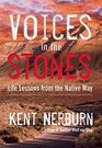 Voices in the Stones Life Lessons from the Native Way