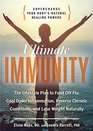 Ultimate Immunity Supercharge Your Body's Natural Healing Powers