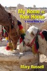 My Home is Your Home A Journey Round Syria