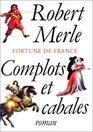 Fortune De France  Complots Et Cabales