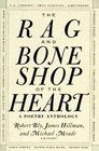 The Rag and Bone Shop of the Heart  A Poetry Anthology