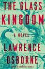 The Glass Kingdom: A Novel