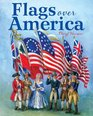 Flags Over America A Star-Spangled Story
