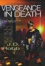 Vengeance in Death (In Death, Bk 6)