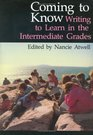 Coming to Know Writing to Learn in the Intermediate Grades