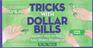 Tricks with Dollar Bills