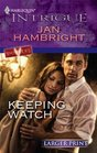 Keeping Watch (Harlequin Intrigue (Larger Print))