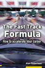The Fast Track Formula How To Accelerate Your Career