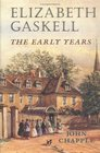 Elizabeth Gaskell  The Early Years