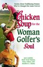 Chicken Soup for the Woman Golfer's Soul Stories About Trailblazing Women Who've Changed the Game Forever