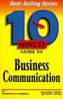 10 Minute Guide to Business Communication