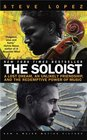 The Soloist: A Lost Dream, an Unlikely Friendship, and the Redemptive Power of Music (Movie Tie-In)