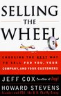 SELLING THE WHEEL  Choosing the Best Way to Sell For You Your Company and Your Customers