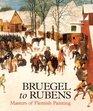 Bruegel to Rubens Masters of Flemish Painting