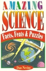 Amazing Science Facts Feats and Puzzles