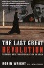 The Last Great Revolution  Turmoil and Transformation in Iran