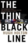 The Thin Black Line True Stories by Black Law Enforcement Officers Policing America's Meanest Streets