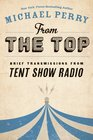 From the Top Brief Transmissions from Tent Show Radio