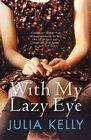 With My Lazy Eye