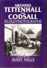 Around Tettenhall and Codsall in Old Photographs