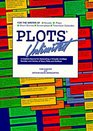 Plots Unlimited: For the Writer of Novels, Short Stories, Plays, Screenplays and Television Episodes : A Creative Source for Generating a Virtually Limitless Number