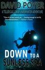 Down to a Sunless Sea A Tiller Galloway Underwater Adventure