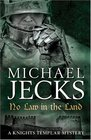 No Law in the Land (Knights Templar)