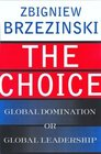 The Choice Global Domination or Global Leadership