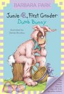 Junie B First Grader Dumb Bunny