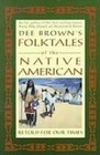 Dee Brown's Folktales of the Native American Retold for Our Times