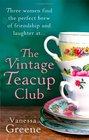 The Vintage Teacup Club. by Vanessa Greene