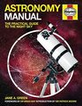 Astronomy Manual The Practical Guide to the Night Sky