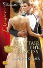 An Affair with the Princess (Royal Seductions, Bk 3) (Silhouette Desire, No 1900)