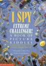 I Spy Extreme Challenger!: A Book of Picture Riddles (I Spy)