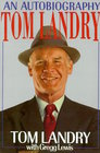 Tom Landry: An Autobiography