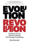 Evolution Revolution Evolution is True Darwin is Wrong This Changes Everything