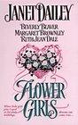 Flower Girls: Striking a Match / To Love and to Cherish / Something Old, Something New / Something Borrowed, Something Blue