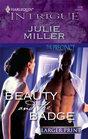 Beauty and the Badge (Precinct, Bk 5) (Harlequin Intrigue, No 1176) (Larger Print)