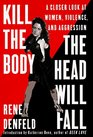Kill the Body the Head Will Fall A Closer Look at Women Violence and Aggression