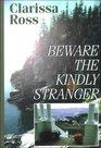 Beware the Kindly Stranger